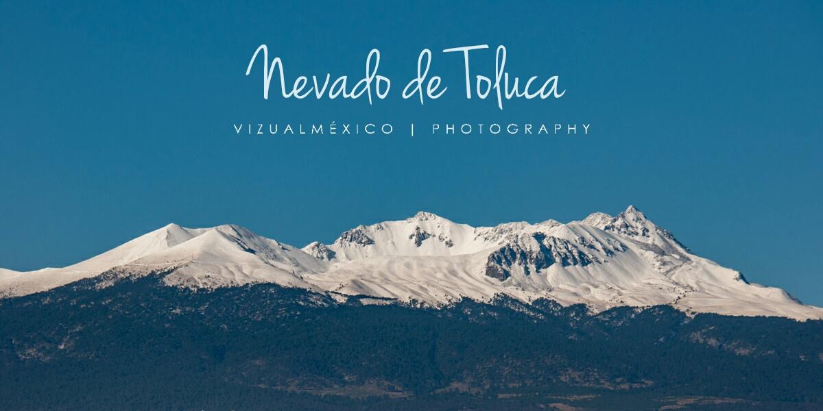 El majestuoso Nevado de Toluca